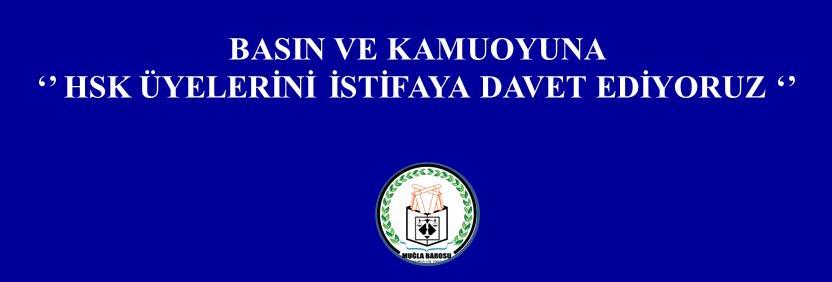 HSK ÜYELERİNİ İSTİFAYA DAVET EDİYORUZ.